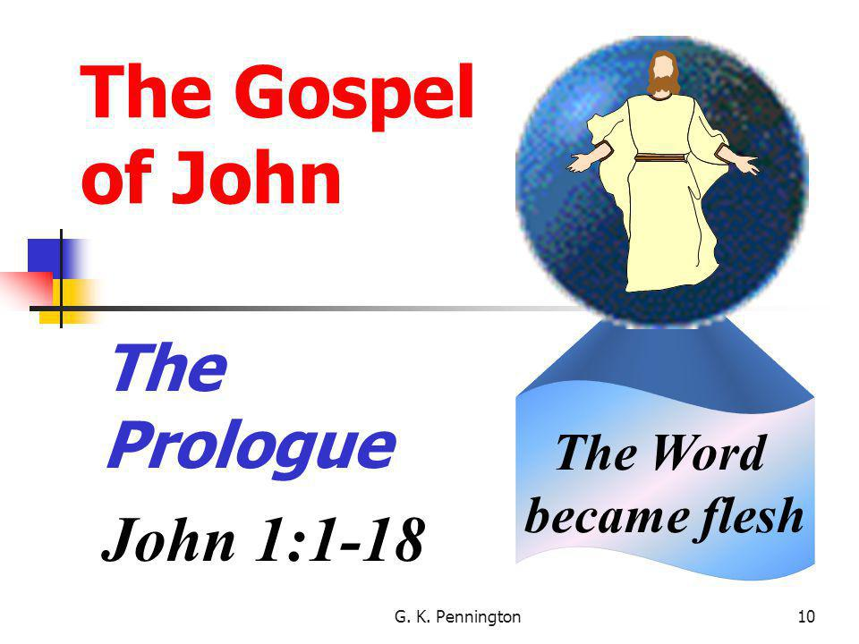 The Gospel of John The Prologue John 1:1-18 The Word became flesh