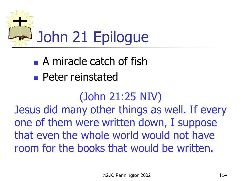 John 21 Epilogue A miracle catch of fish Peter reinstated