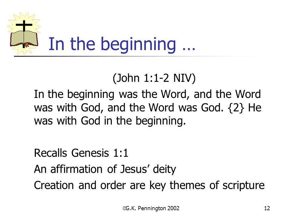 In the beginning … (John 1:1-2 NIV)