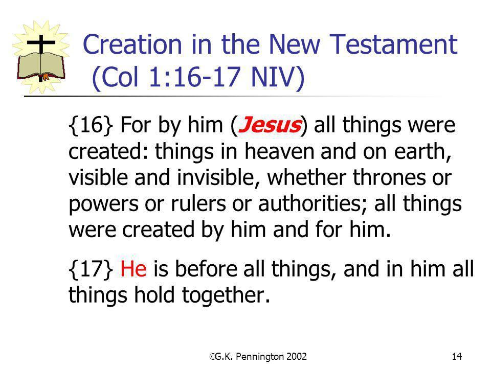Creation in the New Testament (Col 1:16-17 NIV)