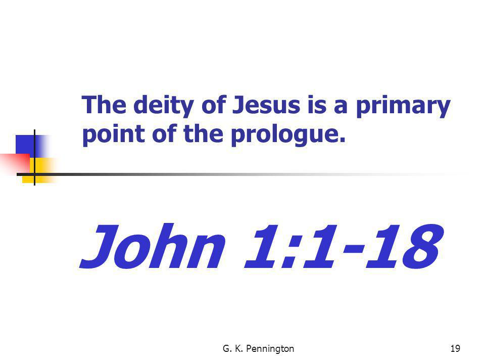 The deity of Jesus is a primary point of the prologue.