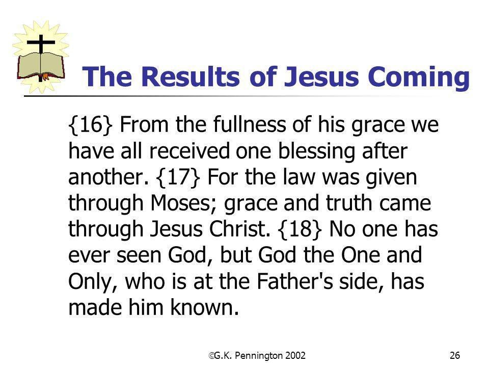 The Results of Jesus Coming