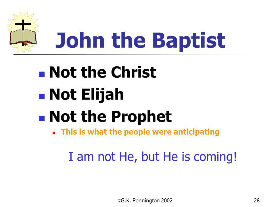 I am not He, but He is coming!