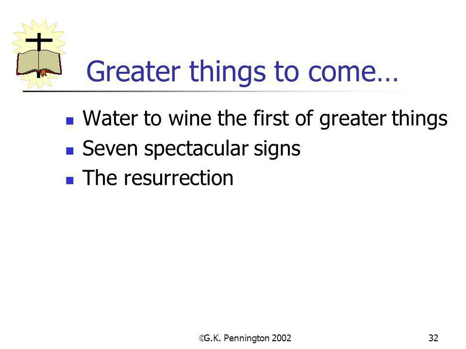 Greater things to come…