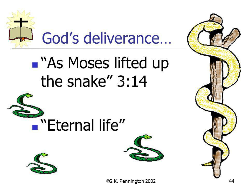 As Moses lifted up the snake 3:14