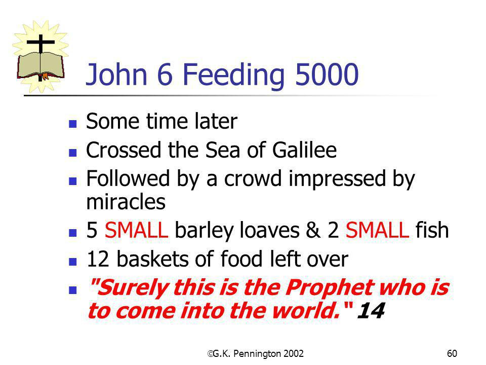 John 6 Feeding 5000 Some time later Crossed the Sea of Galilee