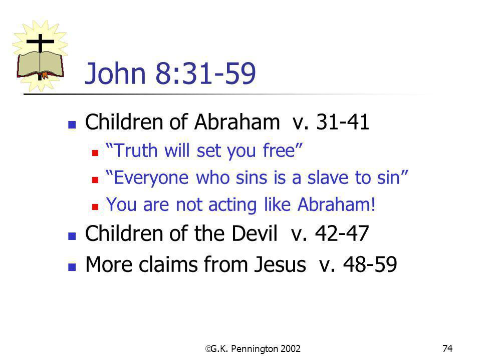 John 8:31-59 Children of Abraham v. 31-41