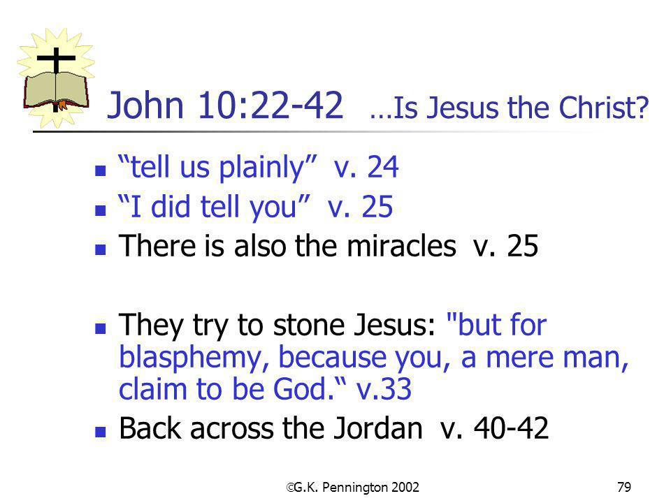 John 10:22-42 …Is Jesus the Christ