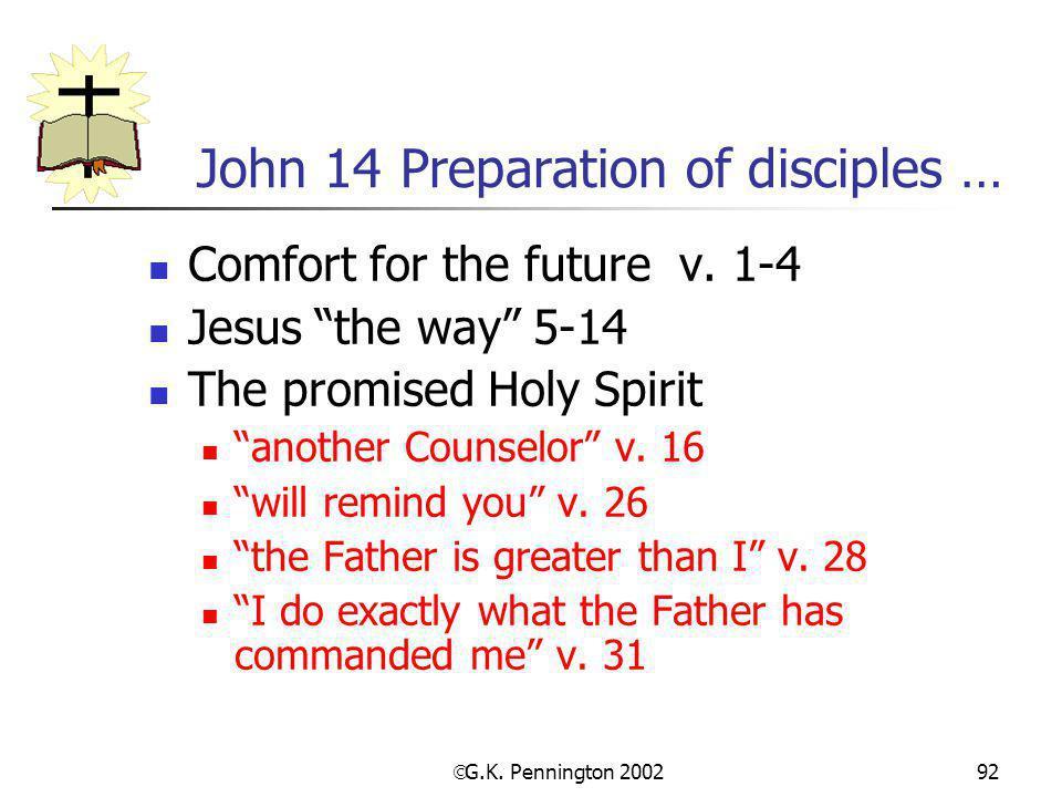 John 14 Preparation of disciples …