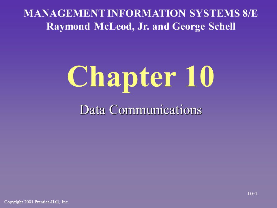 Chapter 10 Data Communications MANAGEMENT INFORMATION SYSTEMS 8/E