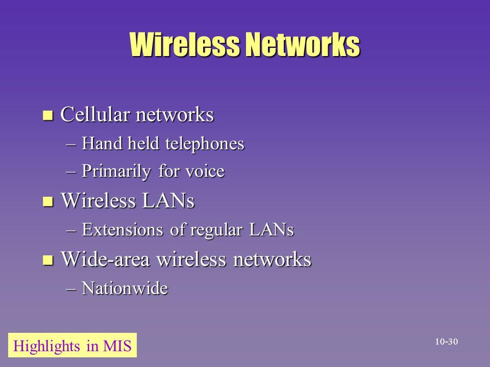 Wireless Networks Cellular networks Wireless LANs