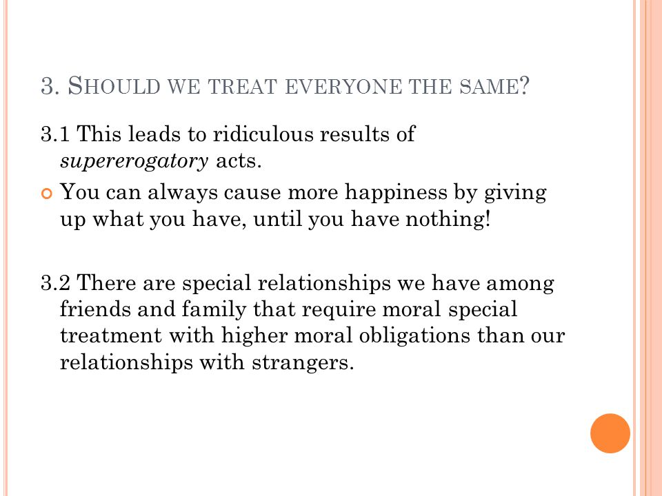 3. Should we treat everyone the same