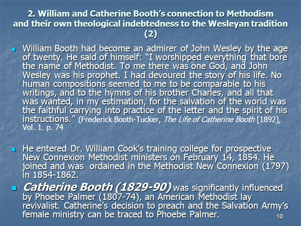 2. William and Catherine Booth's connection to Methodism and their own theological indebtedness to the Wesleyan tradition (2)