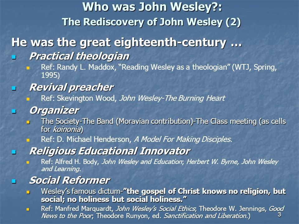 Who was John Wesley : The Rediscovery of John Wesley (2)