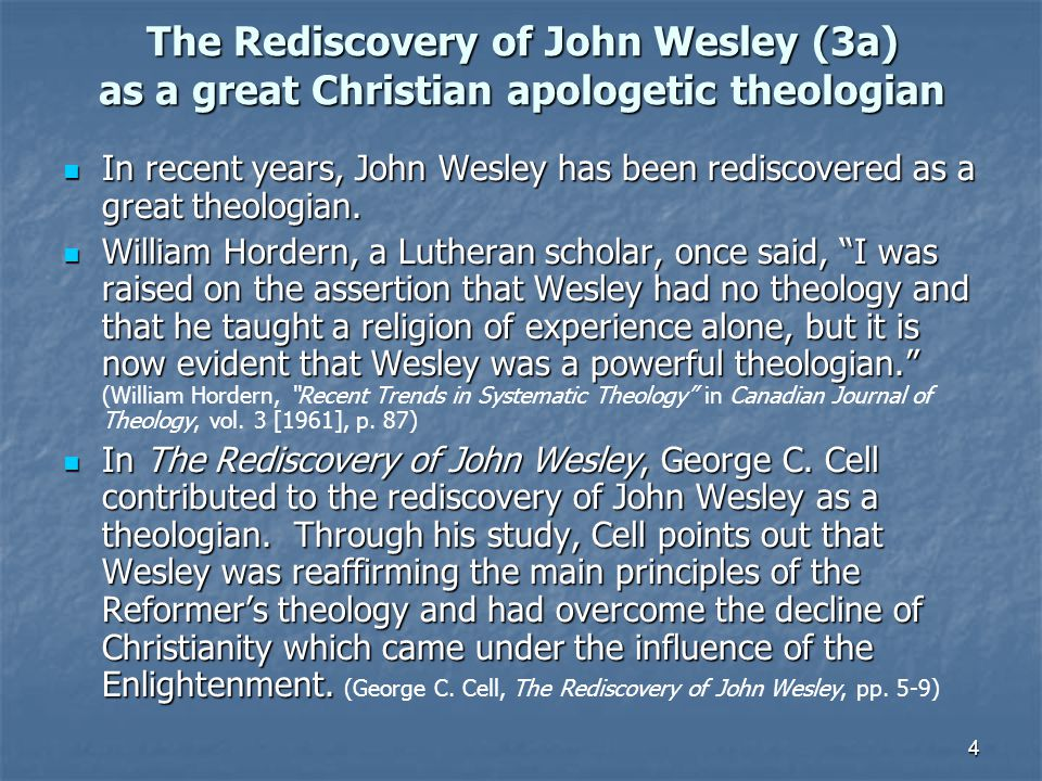 The Rediscovery of John Wesley (3a) as a great Christian apologetic theologian