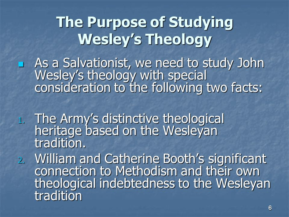 The Purpose of Studying Wesley's Theology