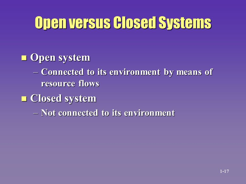 Open versus Closed Systems
