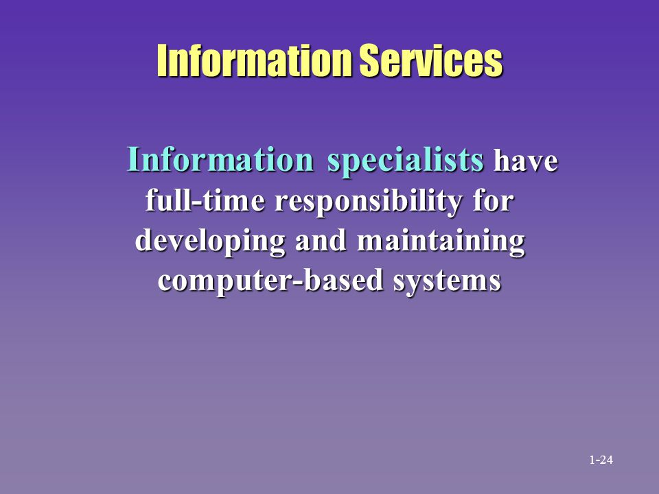 Information Services Information specialists have