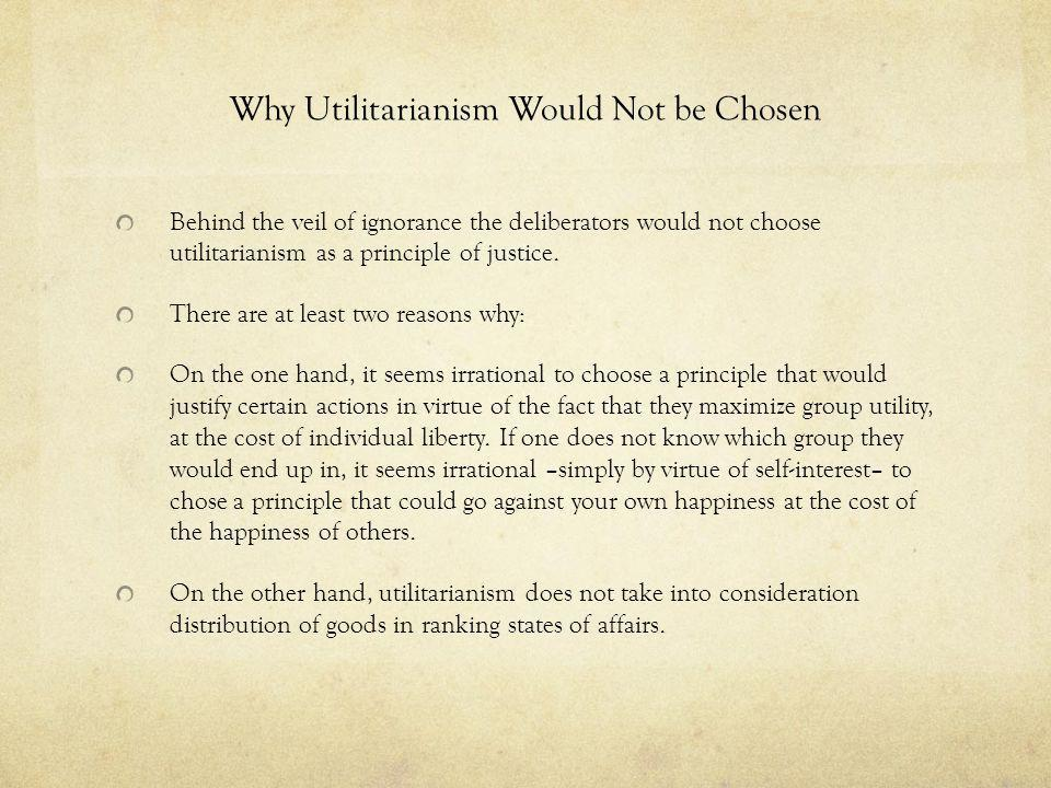 Why Utilitarianism Would Not be Chosen