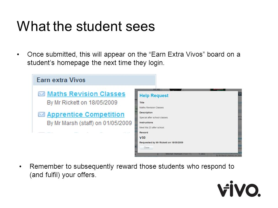 What the student sees Once submitted, this will appear on the Earn Extra Vivos board on a student's homepage the next time they login.