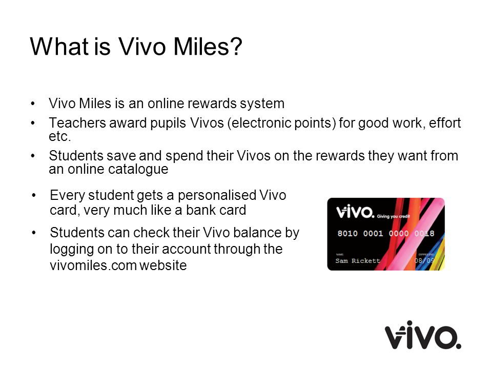 What is Vivo Miles Vivo Miles is an online rewards system