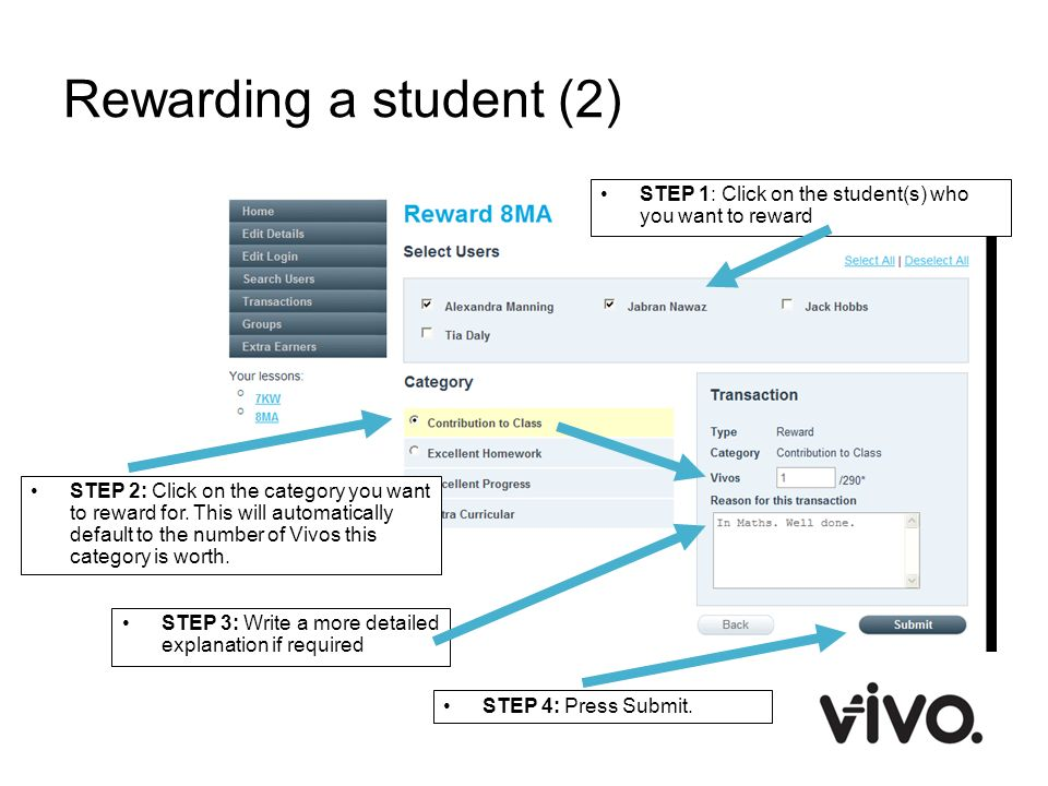 Rewarding a student (2) STEP 1: Click on the student(s) who you want to reward.