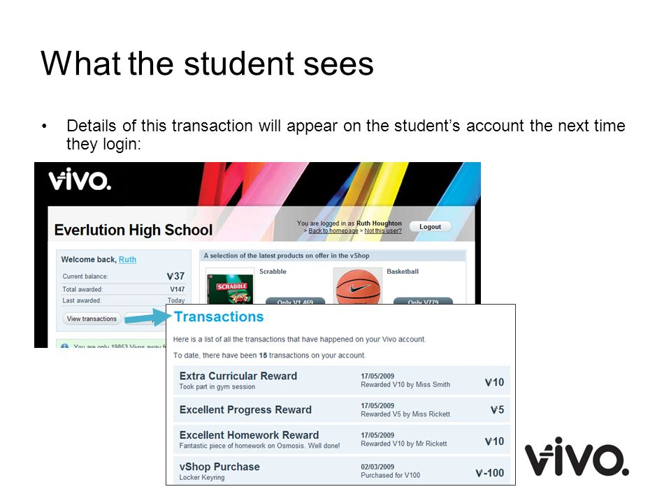 What the student sees Details of this transaction will appear on the student's account the next time they login: