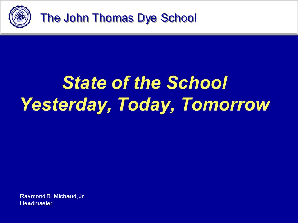 State of the School Yesterday, Today, Tomorrow