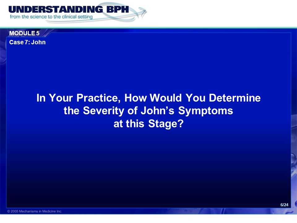 In Your Practice, How Would You Determine the Severity of John's Symptoms at this Stage