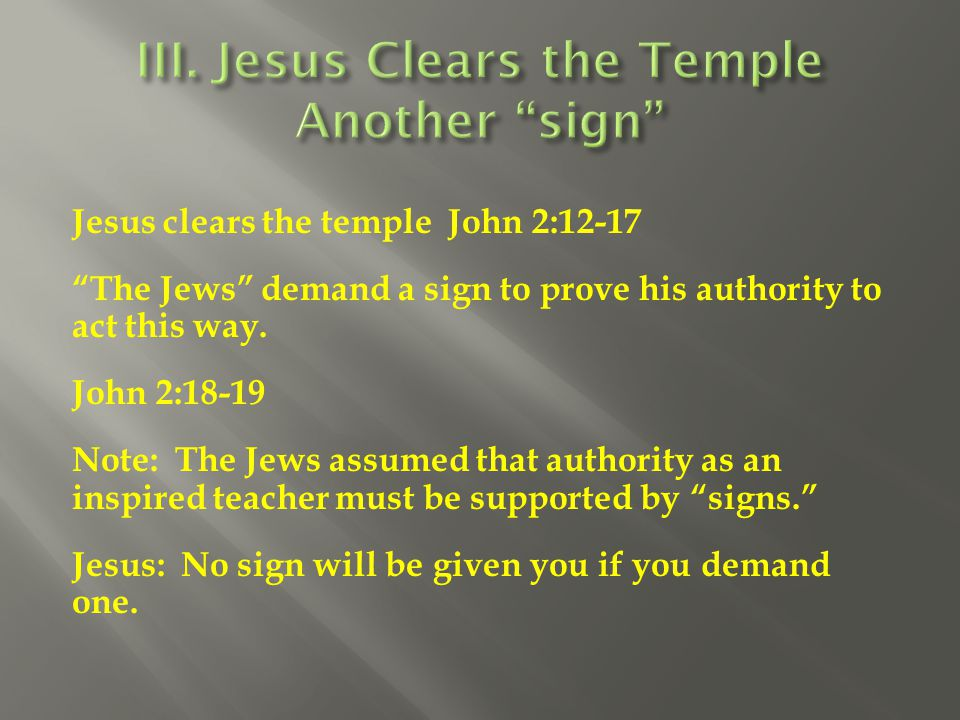 III. Jesus Clears the Temple Another sign