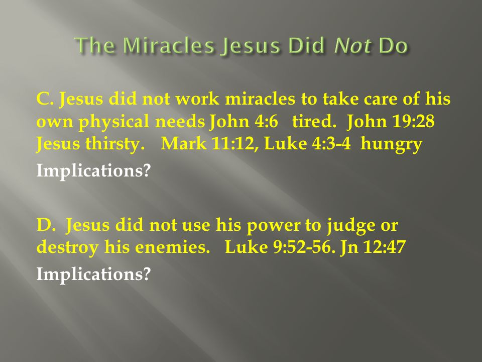 The Miracles Jesus Did Not Do