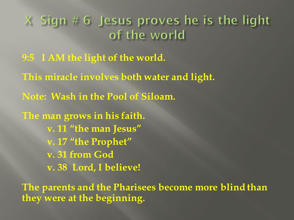 X Sign # 6 Jesus proves he is the light of the world