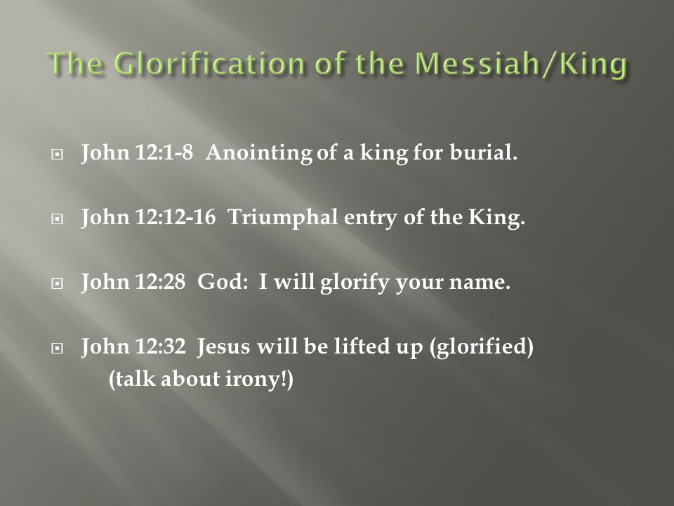 The Glorification of the Messiah/King