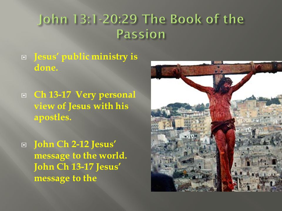 John 13:1-20:29 The Book of the Passion