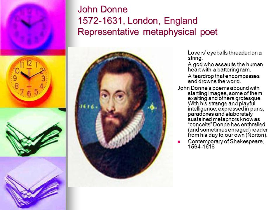 John Donne 1572-1631, London, England Representative metaphysical poet