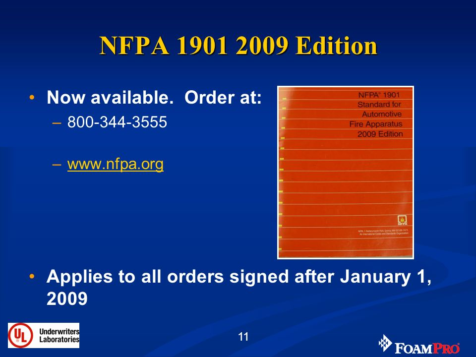 NFPA 1901 2009 Edition Now available. Order at: