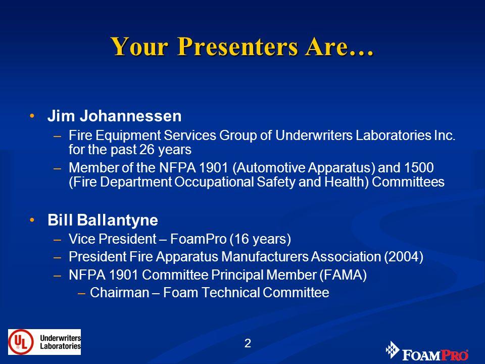 Your Presenters Are… Jim Johannessen Bill Ballantyne