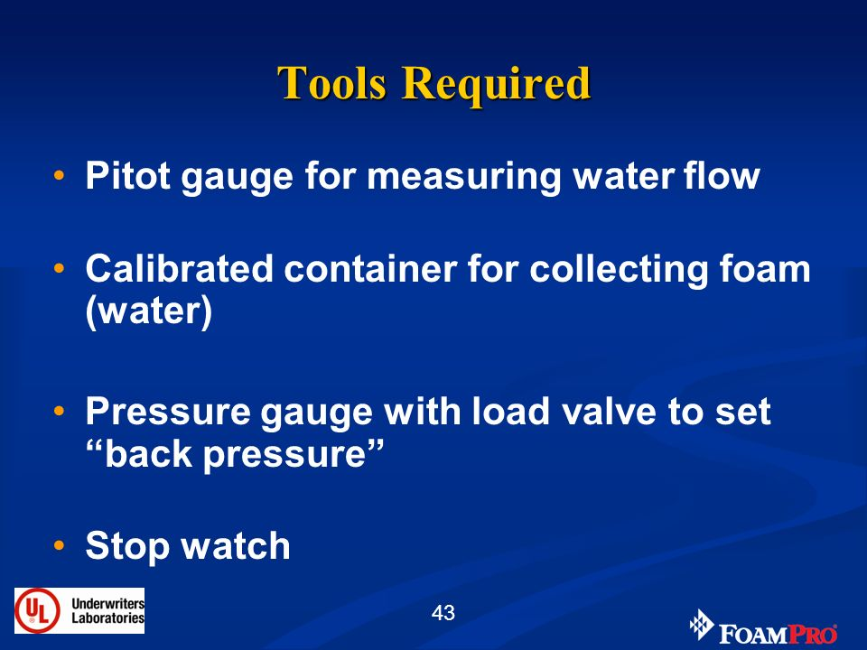 Tools Required Pitot gauge for measuring water flow