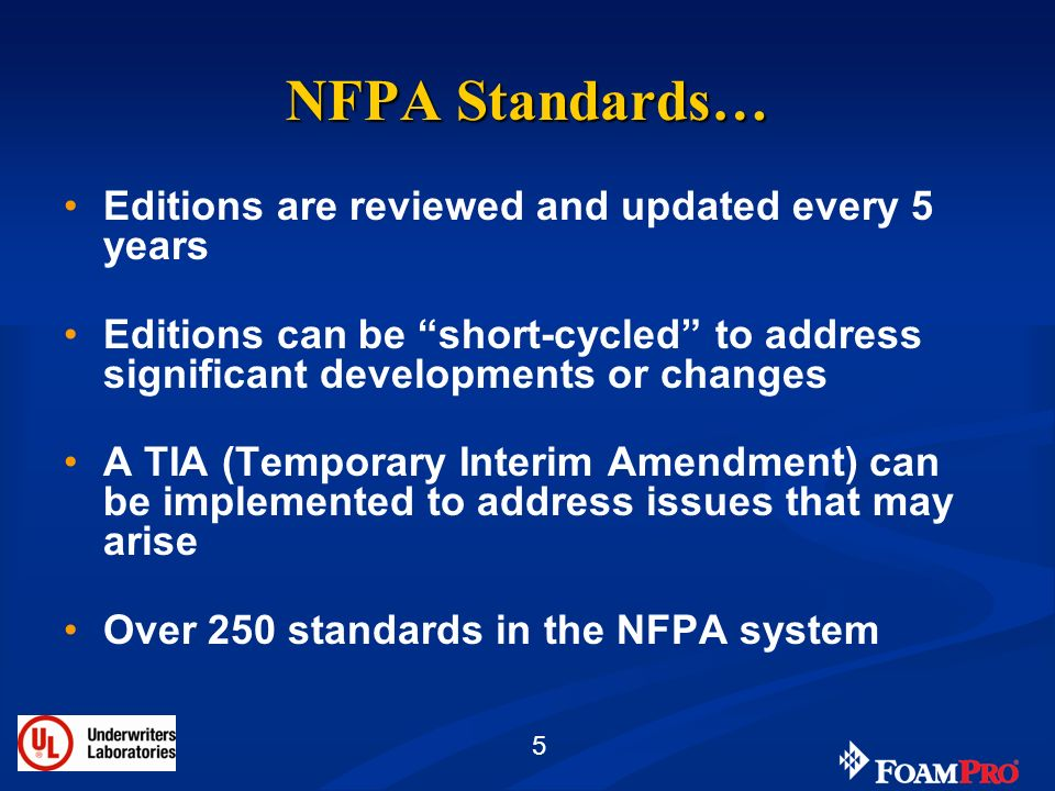 NFPA Standards… Editions are reviewed and updated every 5 years