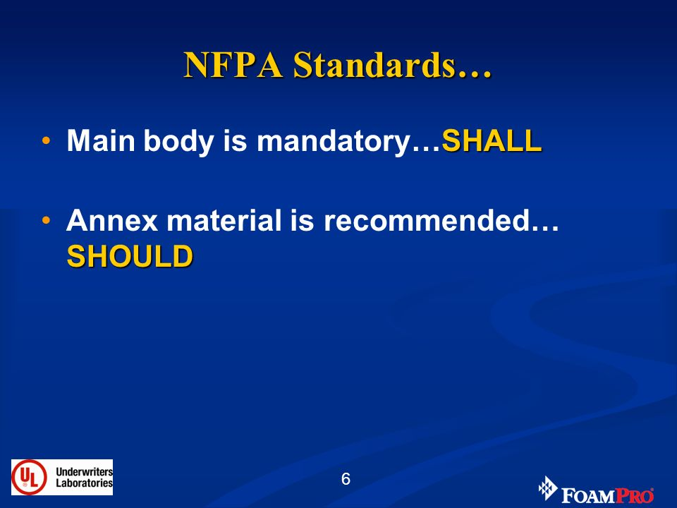 NFPA Standards… Main body is mandatory…SHALL
