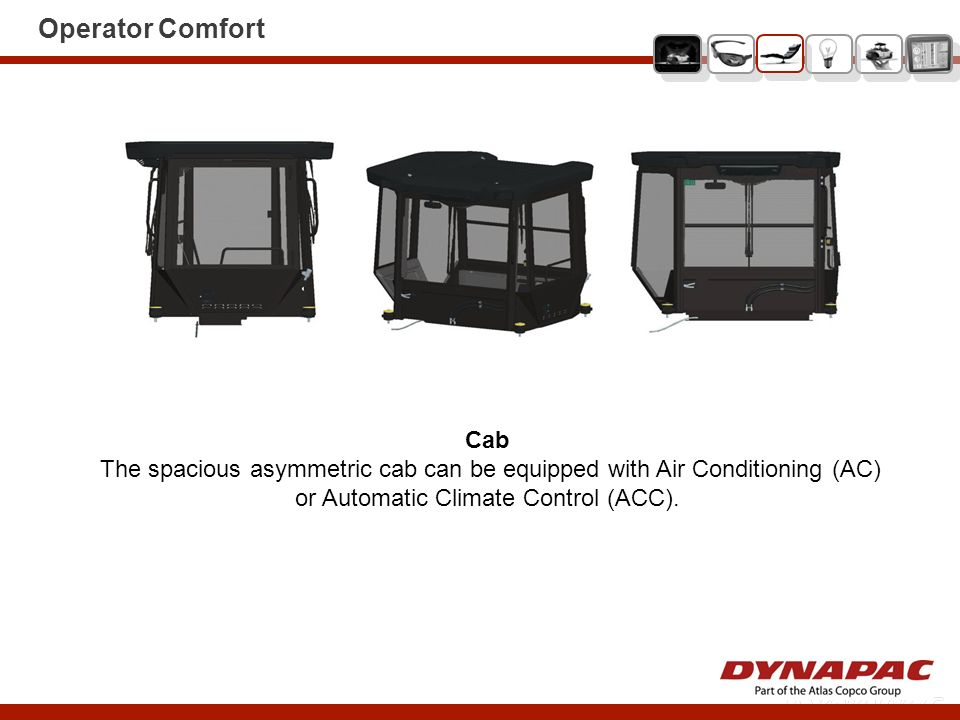 Operator Comfort Cab.