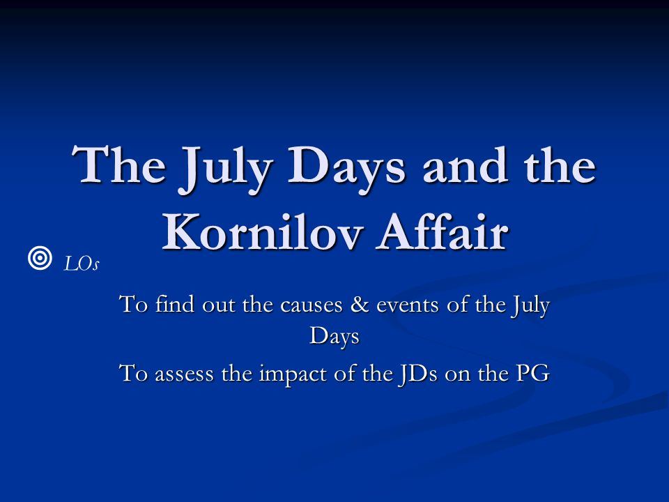 The July Days and the Kornilov Affair