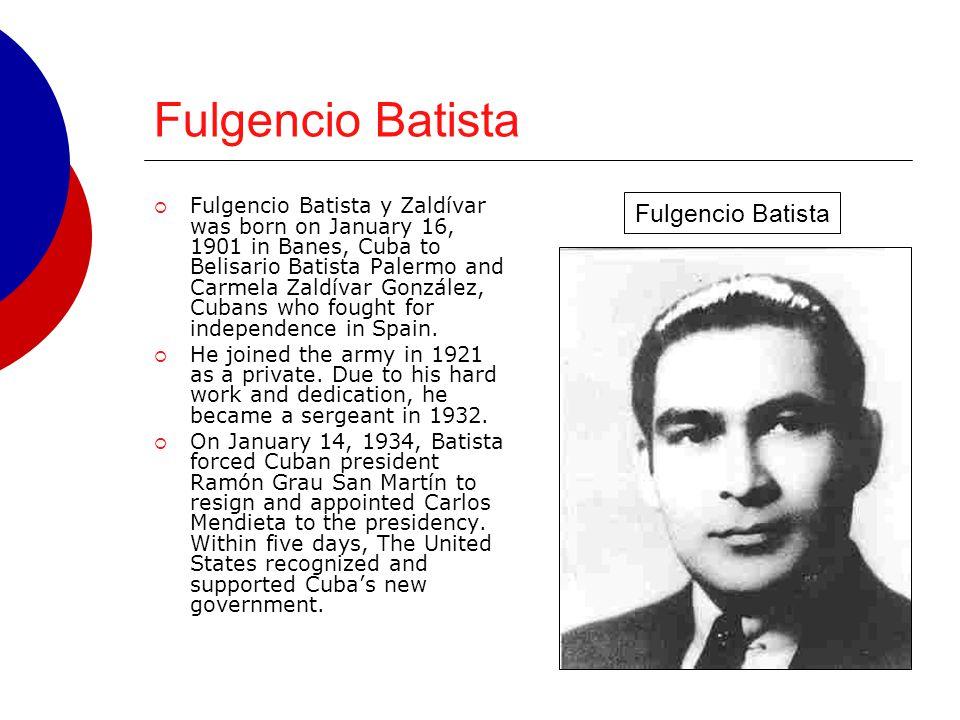 Fulgencio Batista Fulgencio Batista