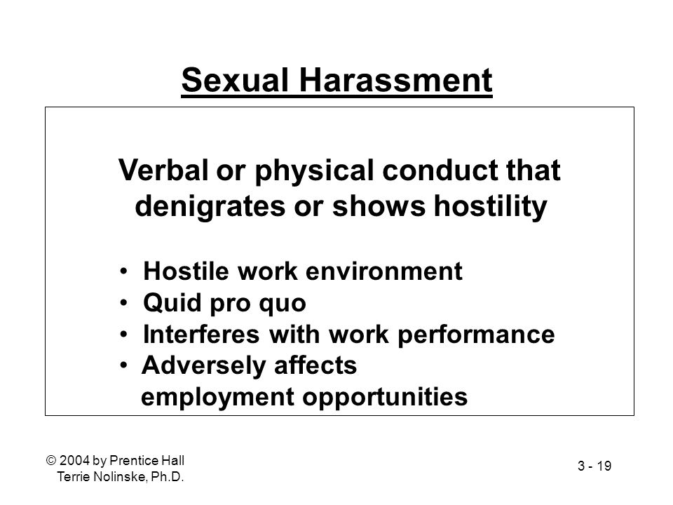 Sexual Harassment Verbal or physical conduct that
