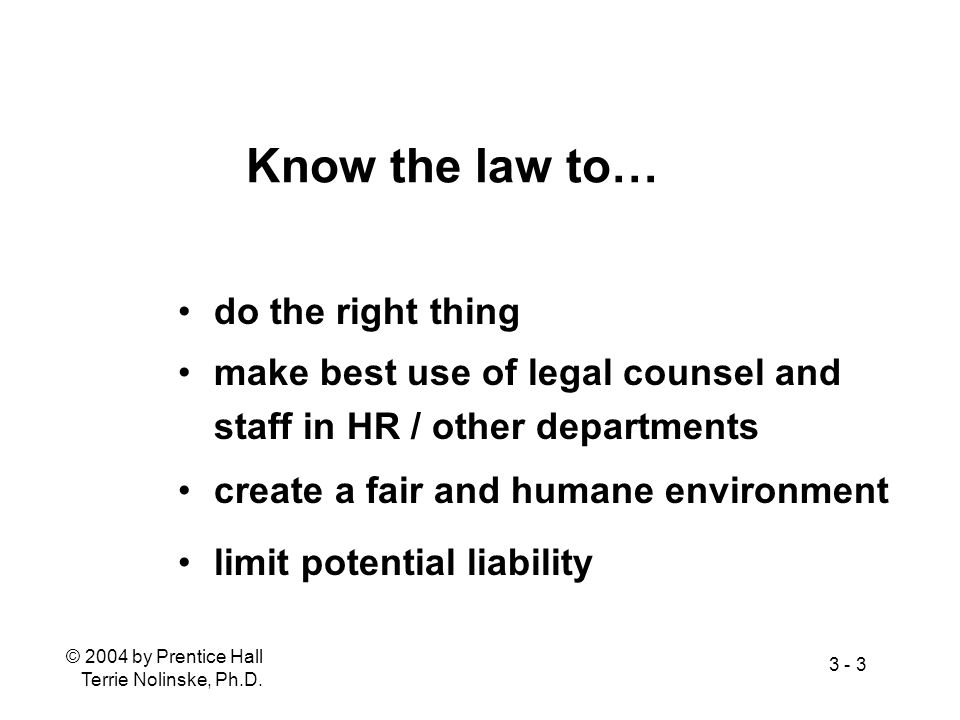 Know the law to… do the right thing make best use of legal counsel and