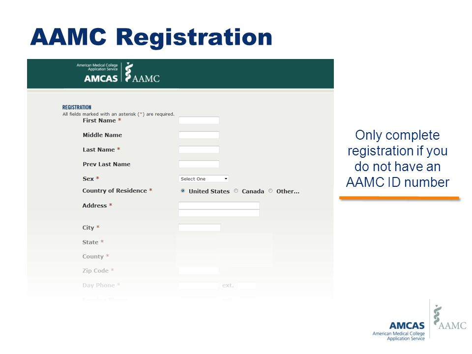 Only complete registration if you do not have an AAMC ID number