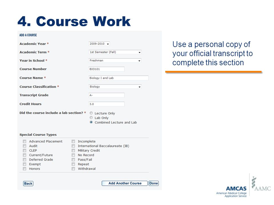 4. Course Work Use a personal copy of your official transcript to complete this section.