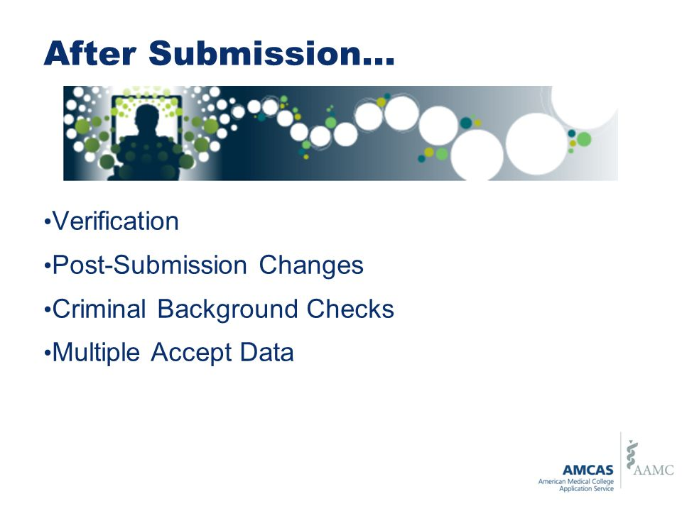After Submission… Verification Post-Submission Changes
