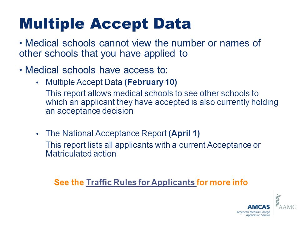 Multiple Accept Data Medical schools cannot view the number or names of other schools that you have applied to.