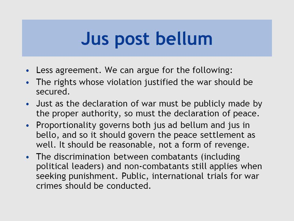 Jus post bellum Less agreement. We can argue for the following: